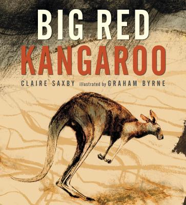 Big Red Kangaroo By Saxby, Claire/ Byrne, Graham (ILT)